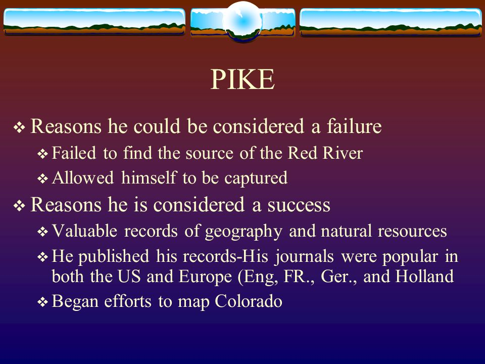 PIKE Reasons he could be considered a failure