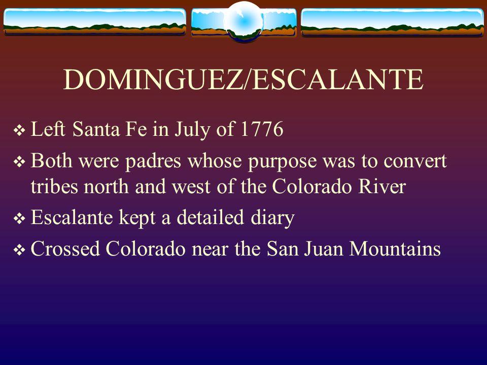DOMINGUEZ/ESCALANTE Left Santa Fe in July of 1776