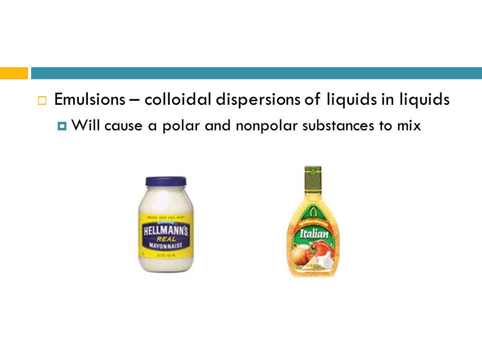 Emulsions – colloidal dispersions of liquids in liquids