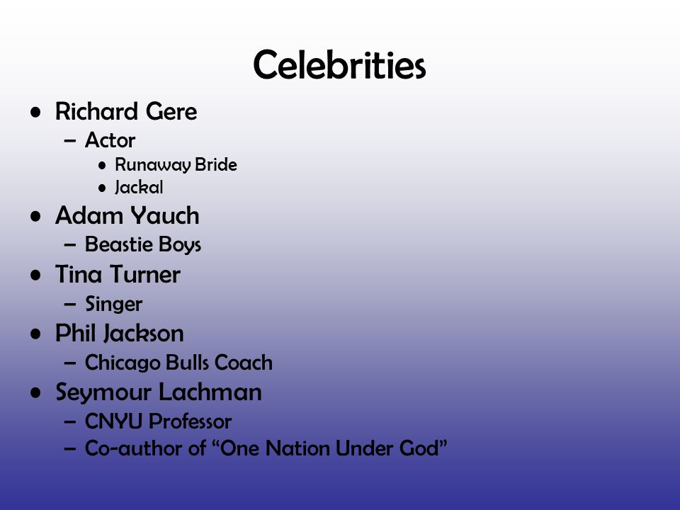 Celebrities Richard Gere Adam Yauch Tina Turner Phil Jackson