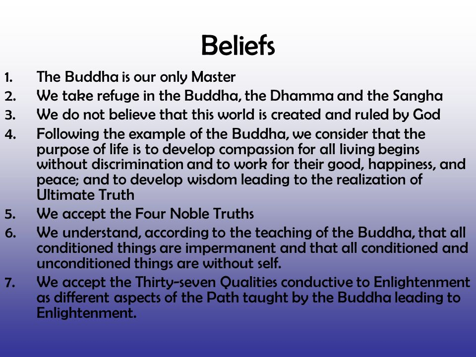 Beliefs The Buddha is our only Master