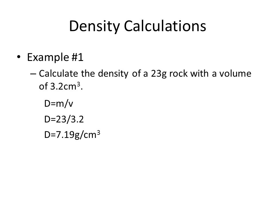 Density Calculations Example #1 D=m/v