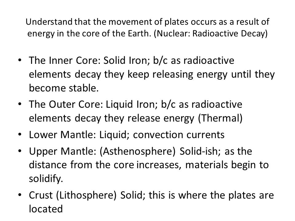 Lower Mantle: Liquid; convection currents