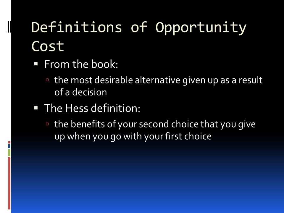 Definitions of Opportunity Cost