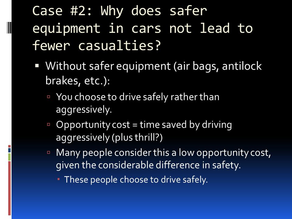 Case #2: Why does safer equipment in cars not lead to fewer casualties