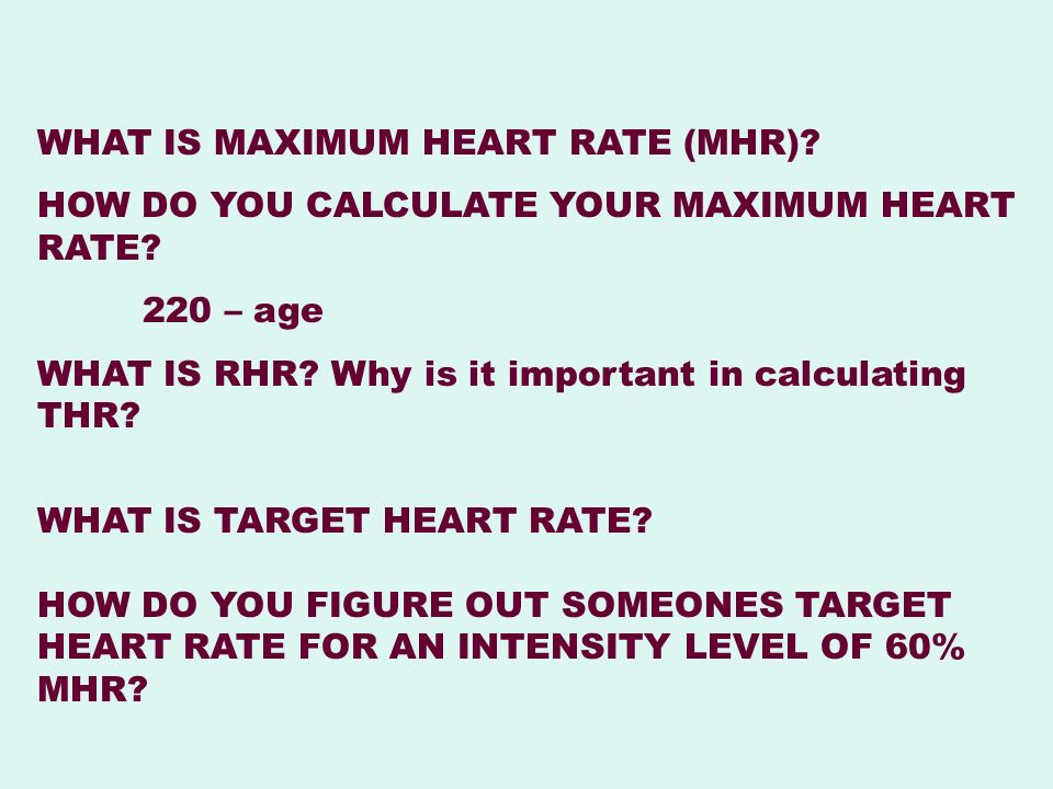 WHAT IS MAXIMUM HEART RATE (MHR)