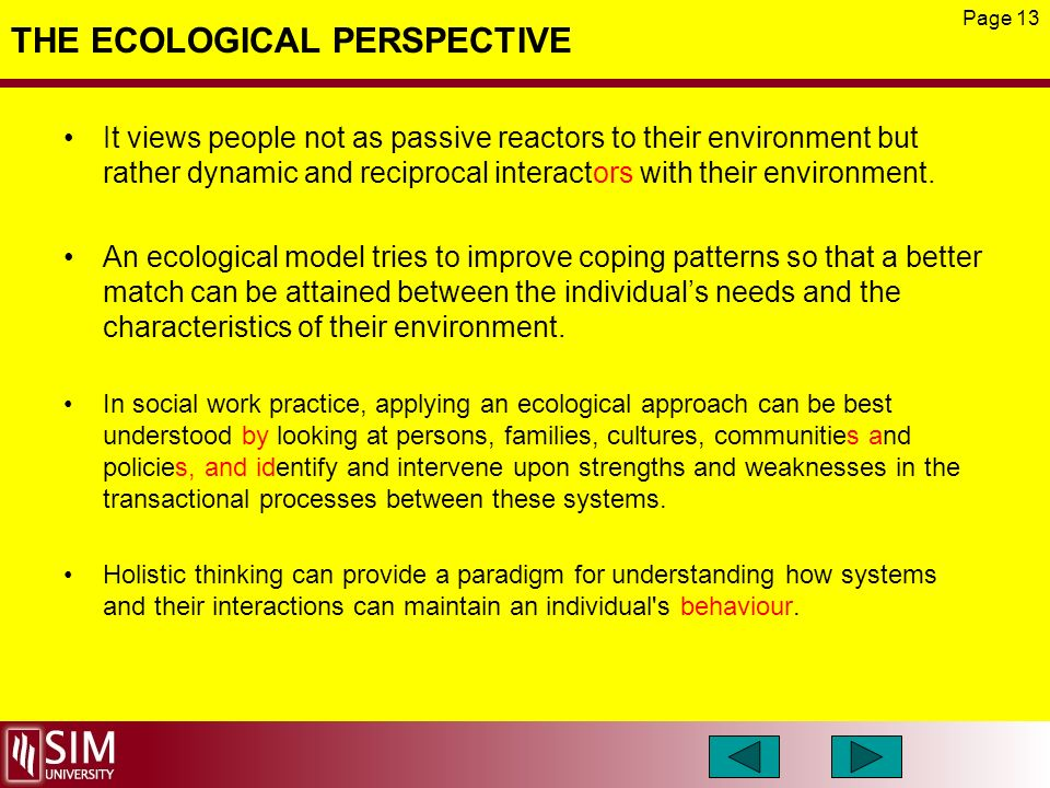 system theory ecological in social work perspective The ecological systems theory developed by urie bronfenbrenner explains the role of our different environmental systems in the development of our social behavior and attitude.