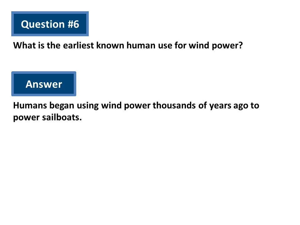 What is the earliest known human use for wind power