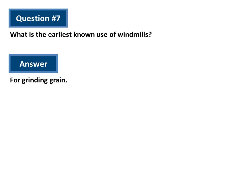 What is the earliest known use of windmills