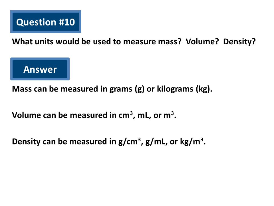 What units would be used to measure mass Volume Density