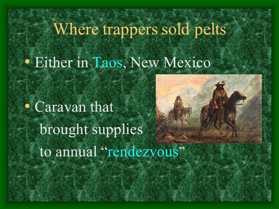 Where trappers sold pelts