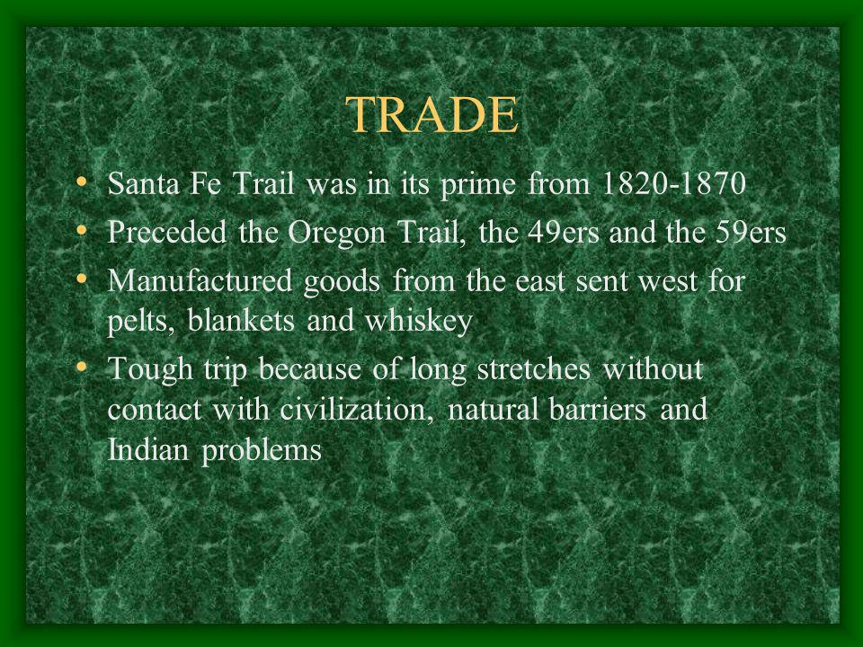TRADE Santa Fe Trail was in its prime from