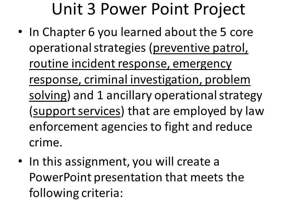 five core operational strategies of law enforcement Section five: staffing needs for the houston police department  contains an  unprecedented look at core service work being provided by the hpd and the  effects  the hpd is proposing the creation of a strategic growth plan based on.