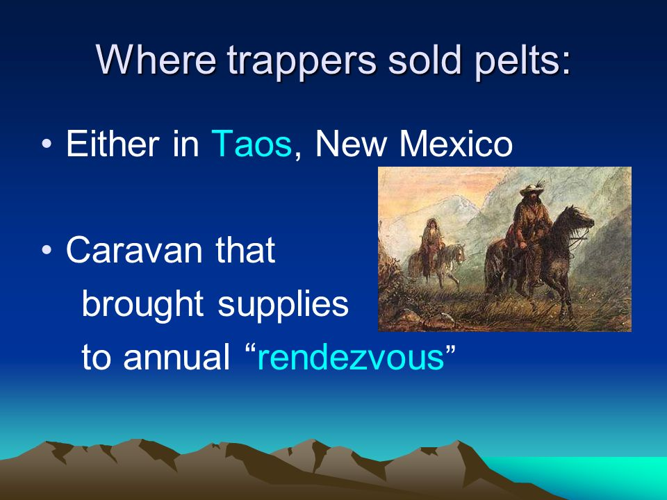 Where trappers sold pelts:
