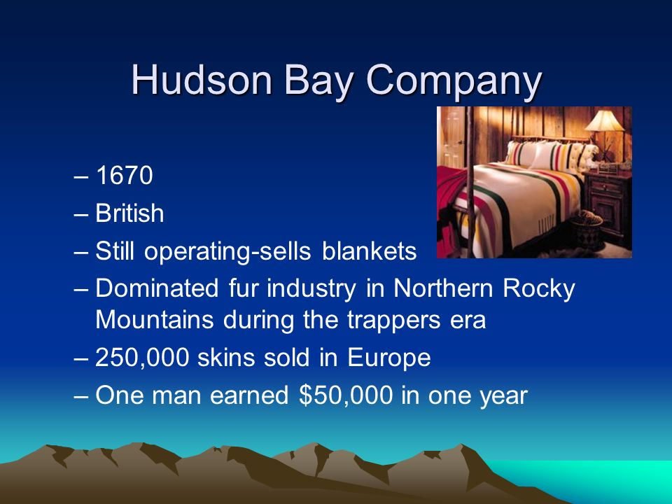 Hudson Bay Company 1670 British Still operating-sells blankets