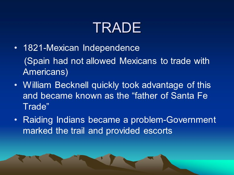 TRADE 1821-Mexican Independence