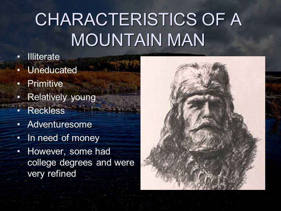CHARACTERISTICS OF A MOUNTAIN MAN