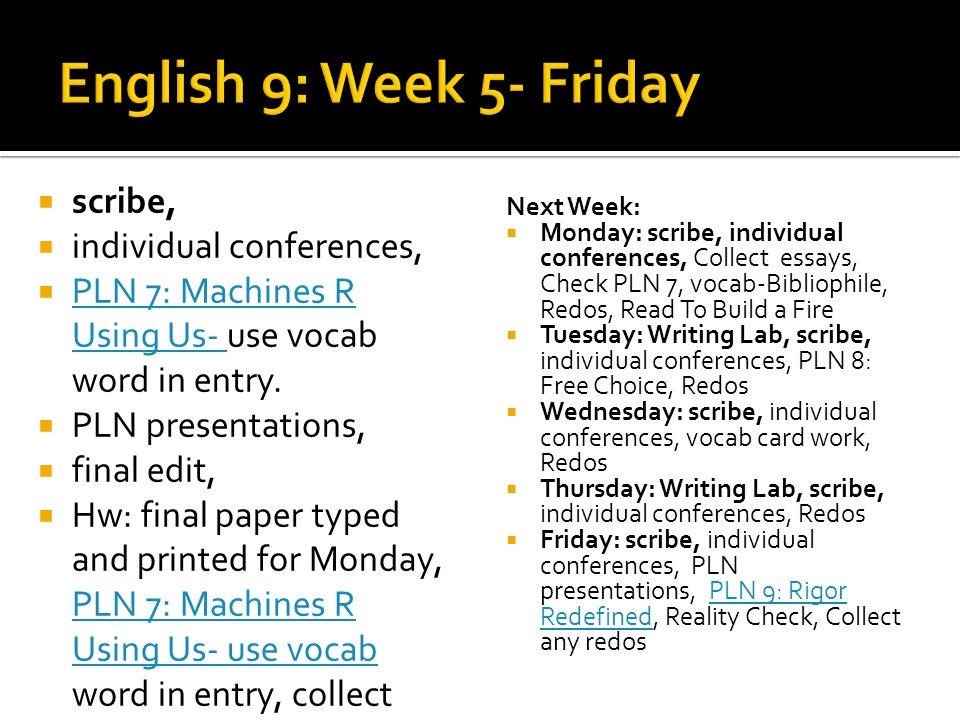 English 9: Week 5- Friday scribe, individual conferences,