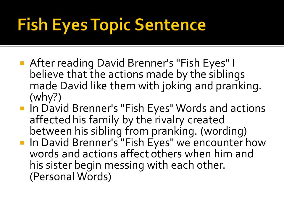 Fish Eyes Topic Sentence