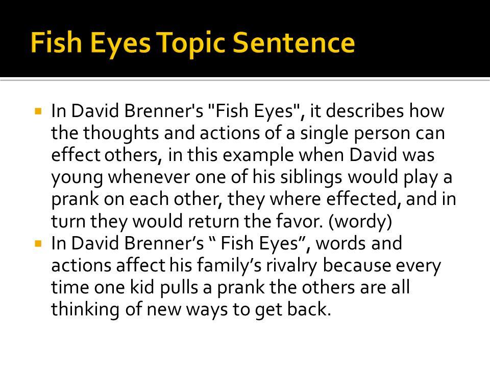 Fish Eyes Topic Sentence