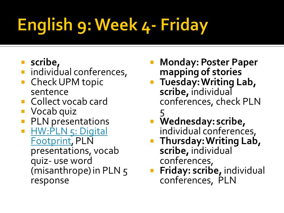 English 9: Week 4- Friday scribe, individual conferences,