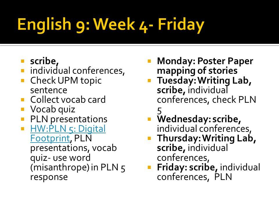 English 9: Week 4- Friday scribe, individual conferences,