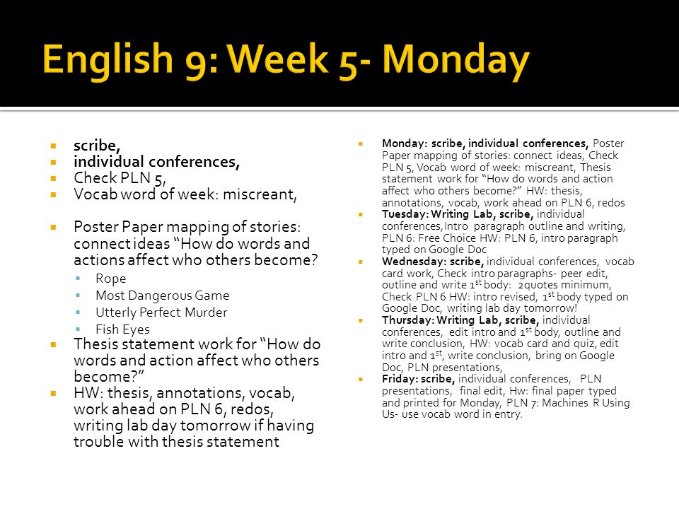 English 9: Week 5- Monday scribe, individual conferences, Check PLN 5,