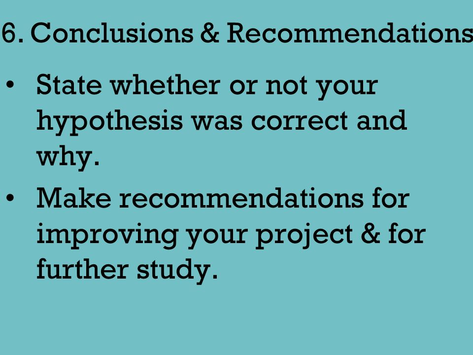 State whether or not your hypothesis was correct and why.