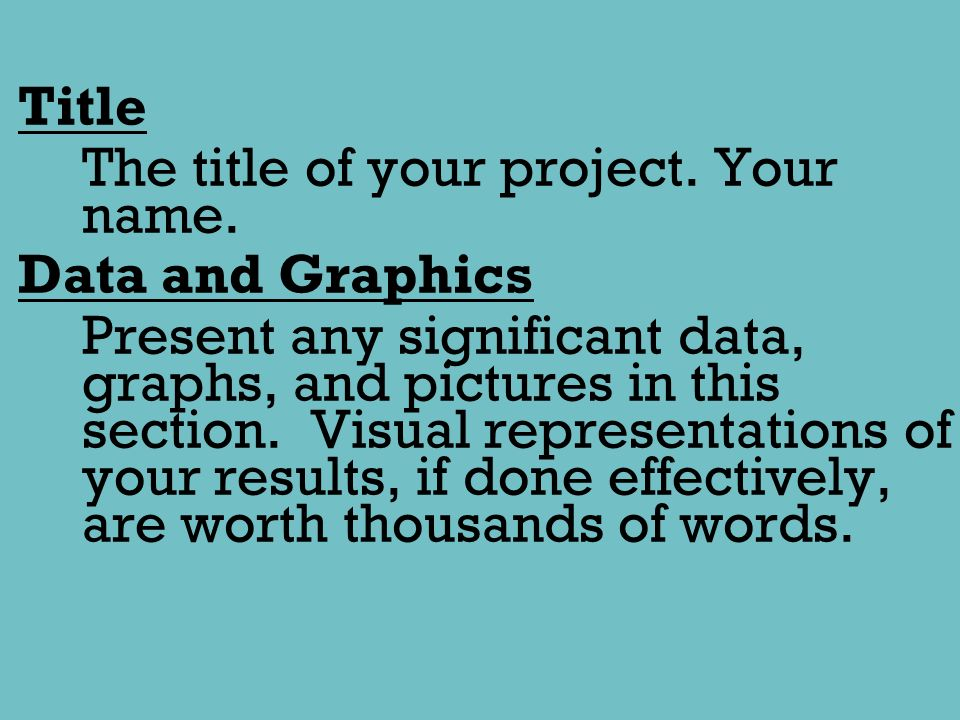 Title The title of your project. Your name
