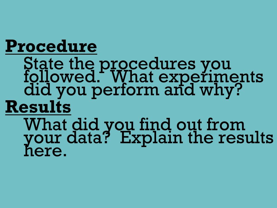 Procedure State the procedures you followed
