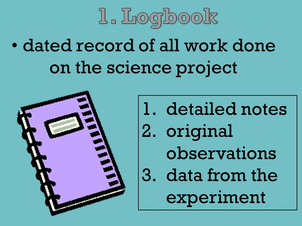 dated record of all work done on the science project