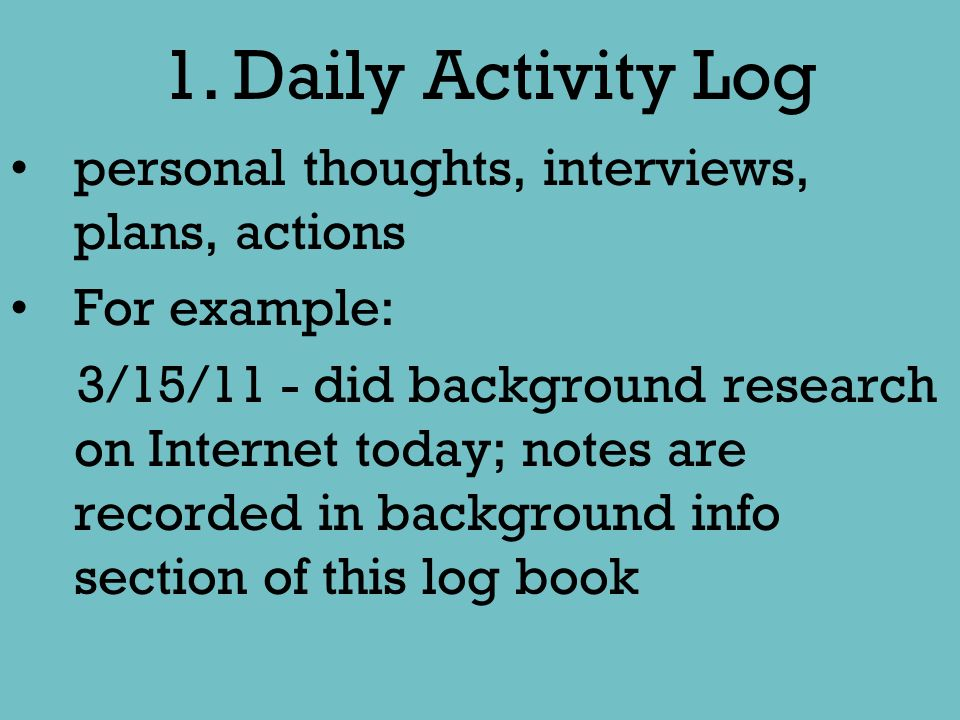1. Daily Activity Log personal thoughts, interviews, plans, actions