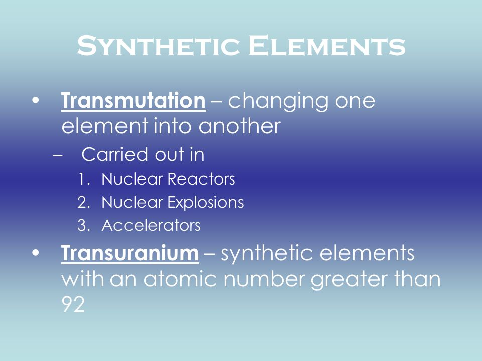 Synthetic Elements Transmutation – changing one element into another