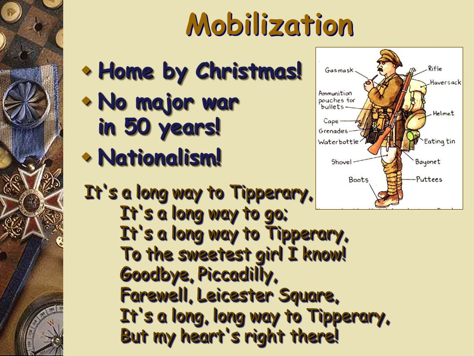 Mobilization Home by Christmas! No major war in 50 years! Nationalism!