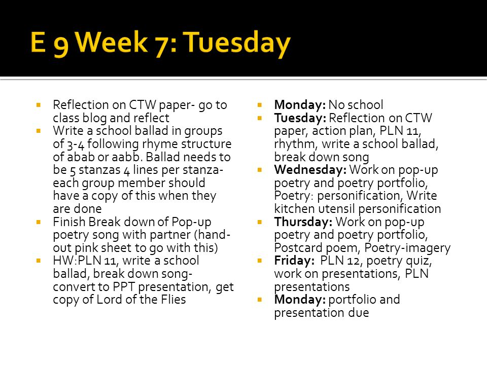 E 9 Week 7: Tuesday Reflection on CTW paper- go to class blog and reflect.