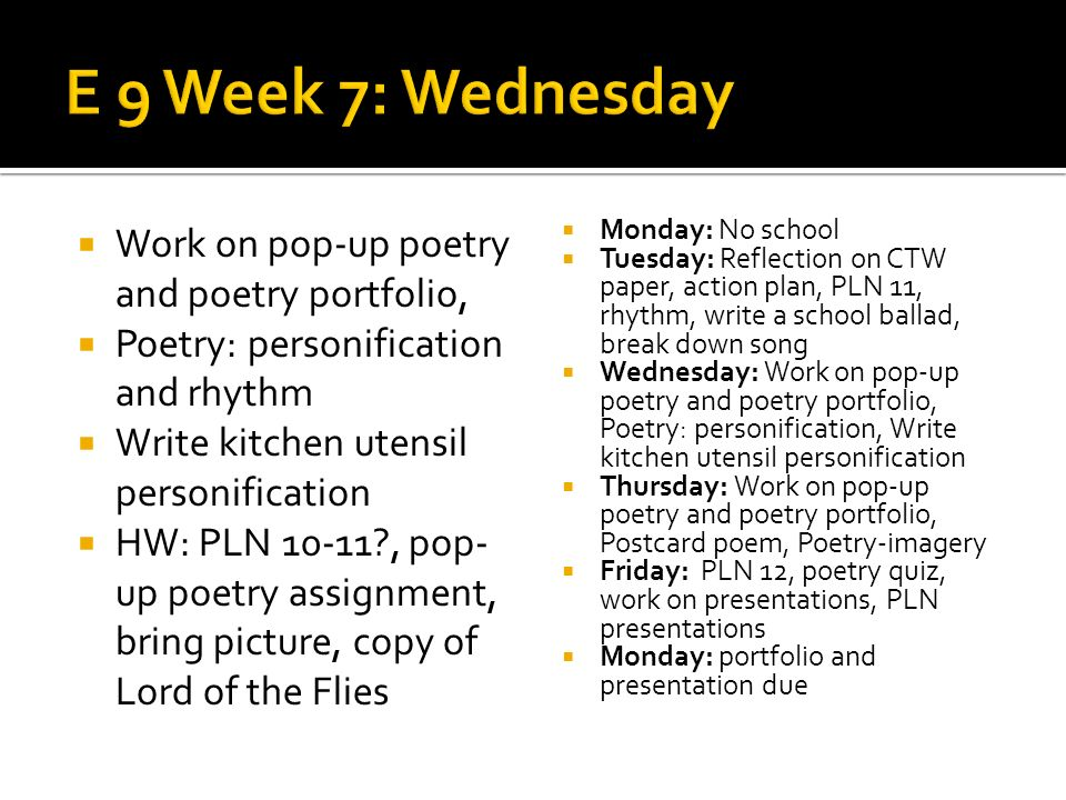 E 9 Week 7: Wednesday Work on pop-up poetry and poetry portfolio,