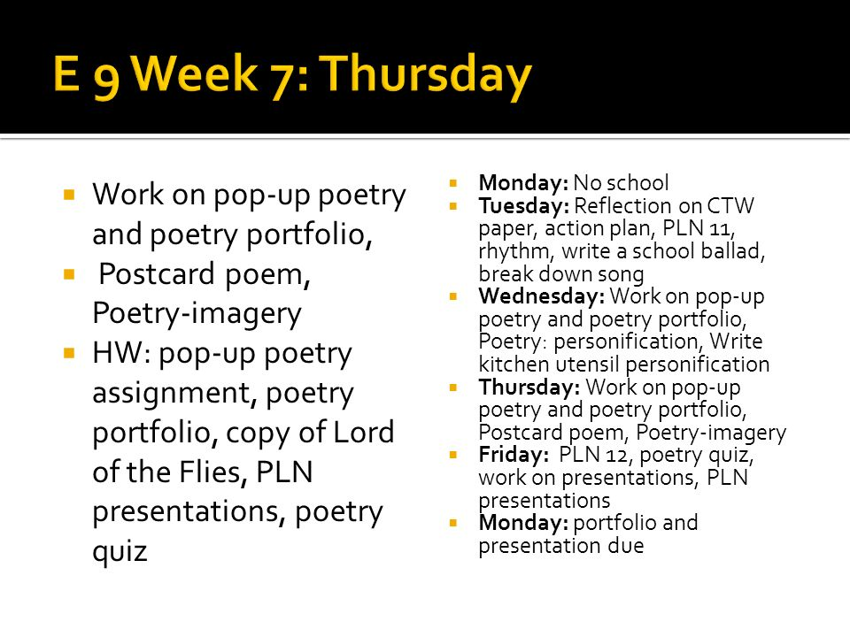 E 9 Week 7: Thursday Work on pop-up poetry and poetry portfolio,