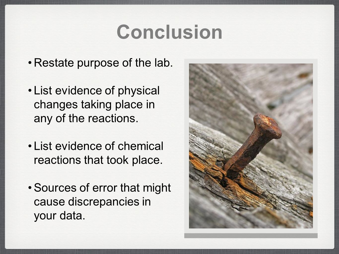 Conclusion Restate purpose of the lab.