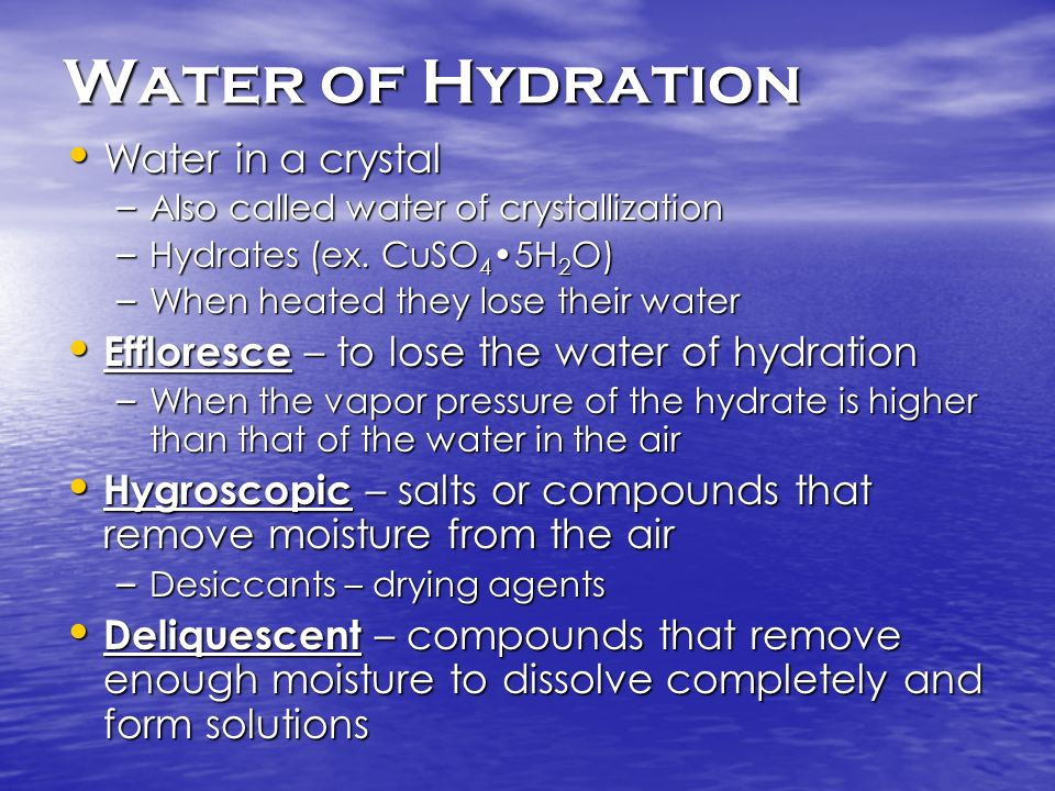 Water of Hydration Water in a crystal