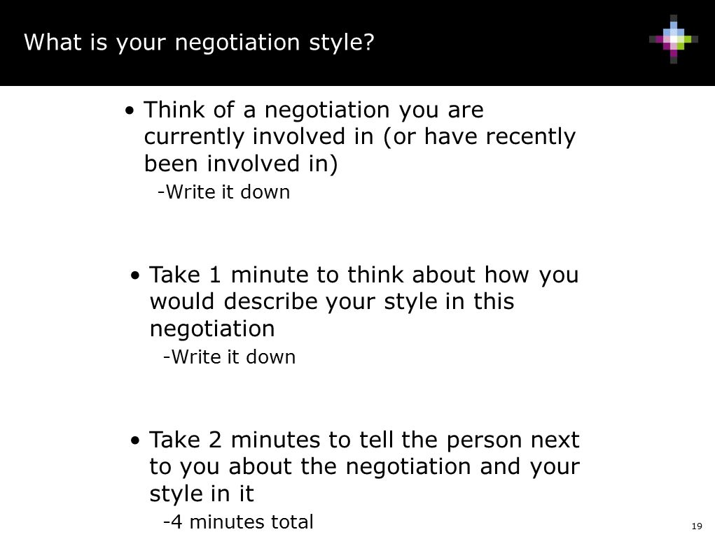 describe a range of negotiation styles Negotiating: the top ten ways that culture can affect your negotiation by:  negotiating styles, like personalities, have a wide range of variation.