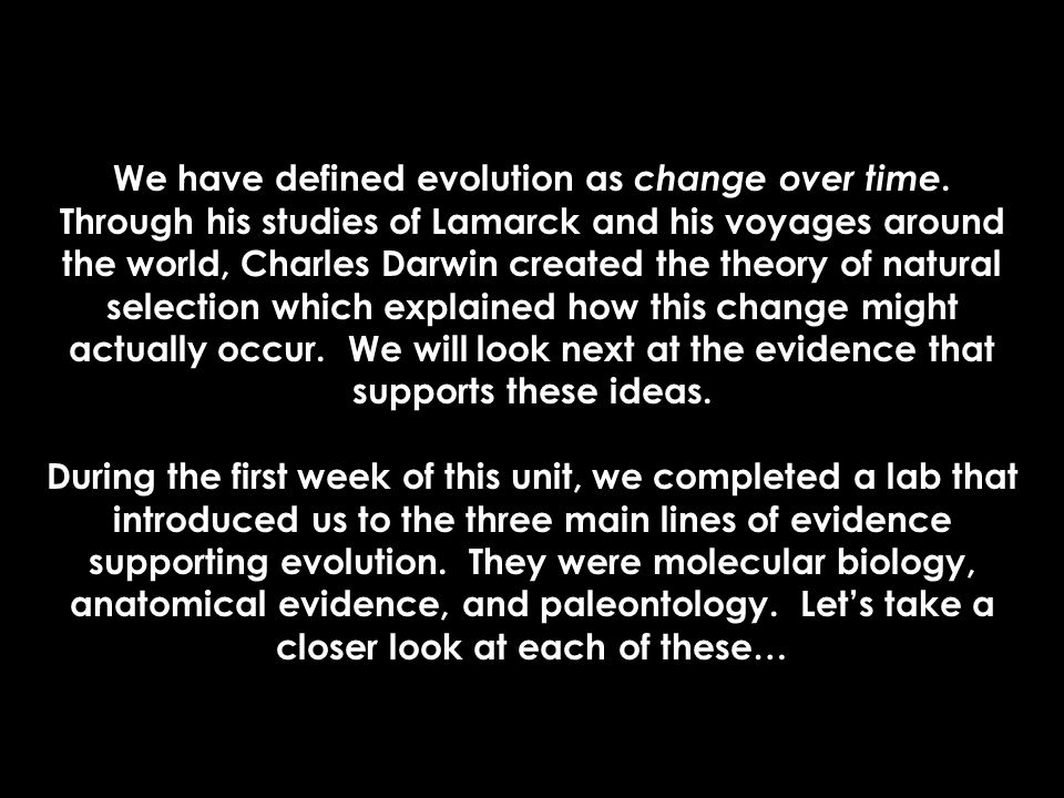 We have defined evolution as change over time