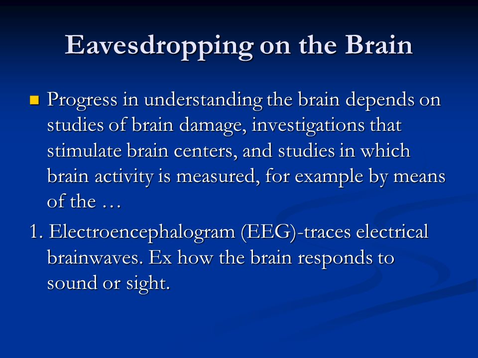 Eavesdropping on the Brain
