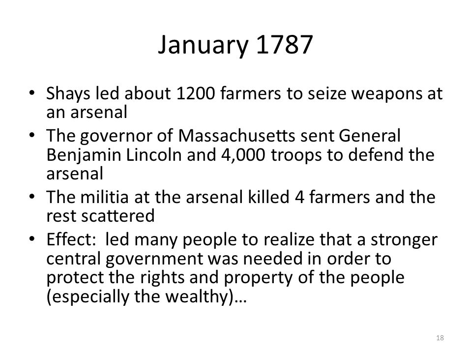 January 1787 Shays led about 1200 farmers to seize weapons at an arsenal.