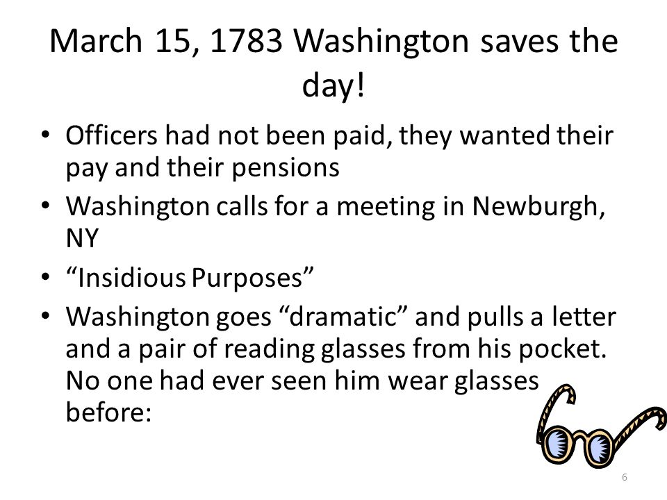 March 15, 1783 Washington saves the day!