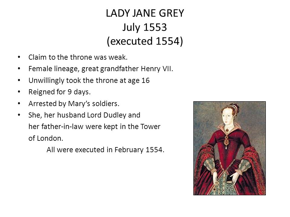 LADY JANE GREY July 1553 (executed 1554)