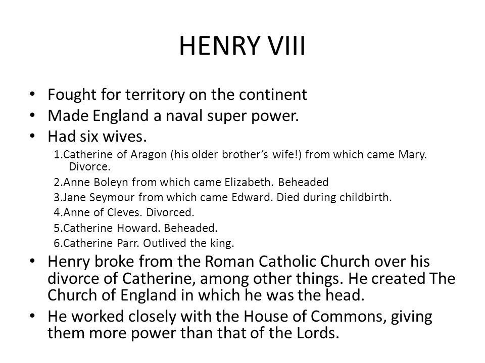 HENRY VIII Fought for territory on the continent