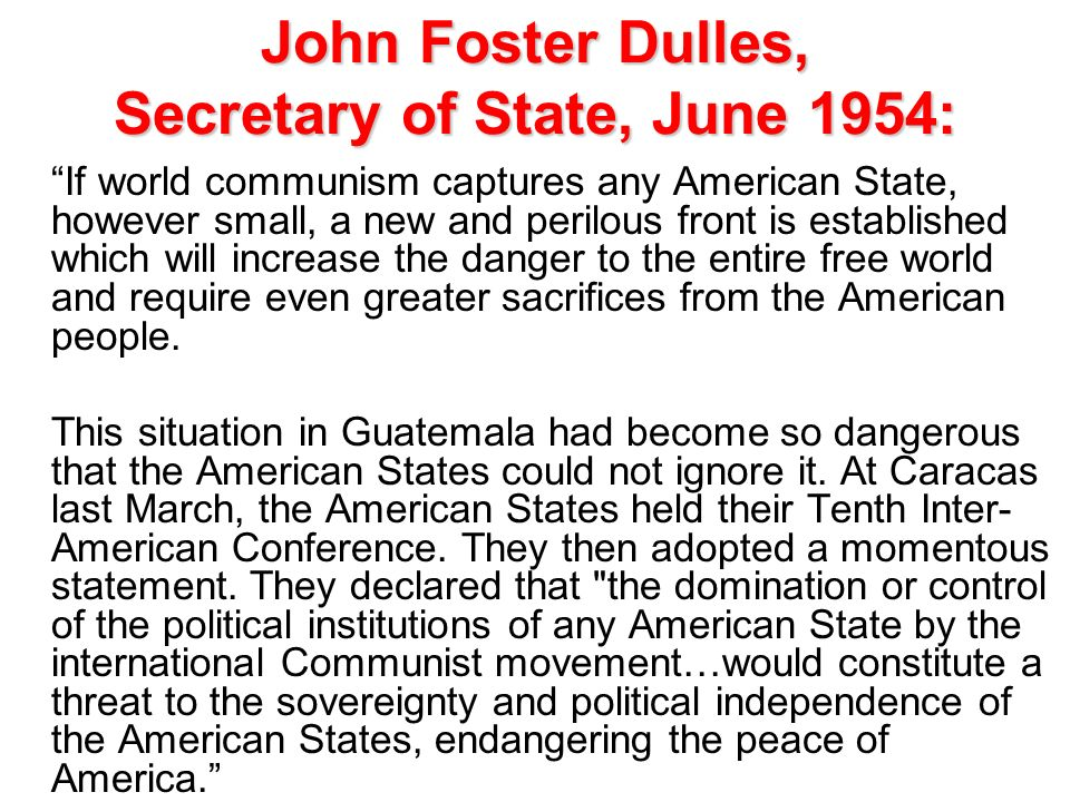 John Foster Dulles, Secretary of State, June 1954: