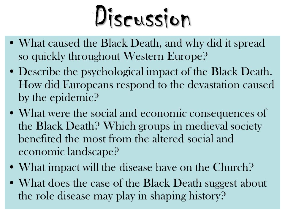 Discussion What caused the Black Death, and why did it spread so quickly throughout Western Europe