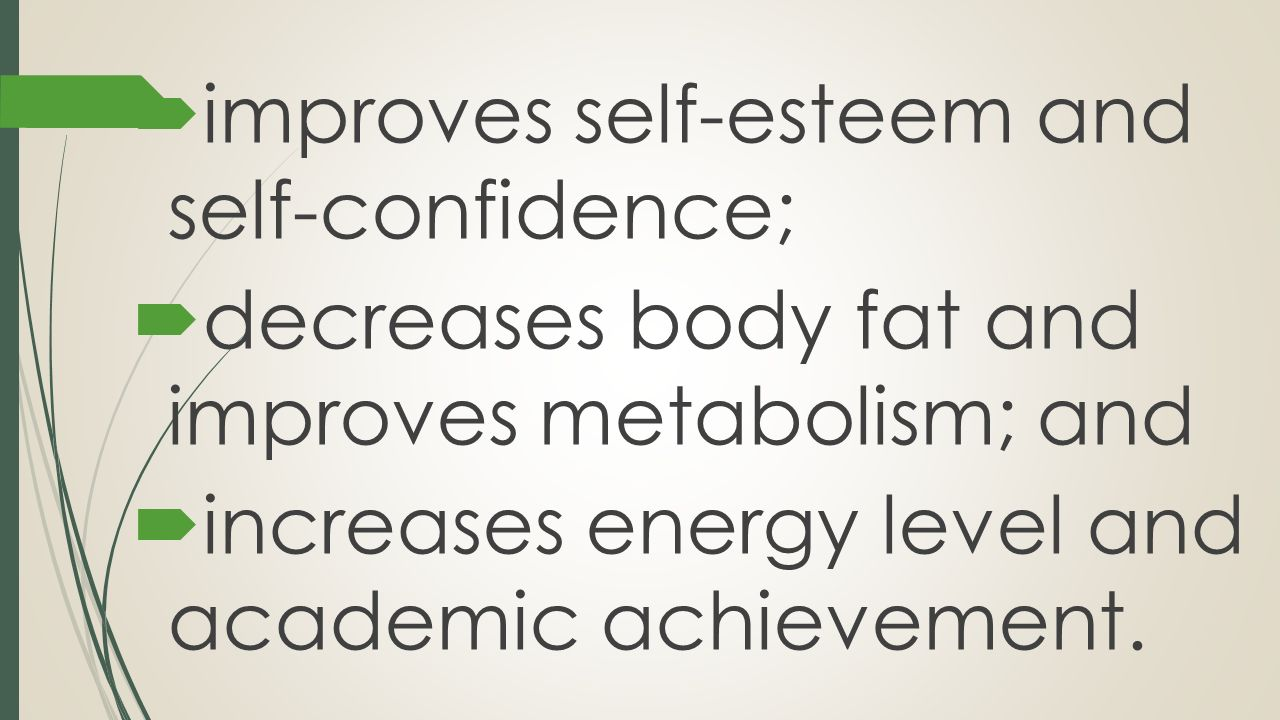 improves self-esteem and self-confidence;