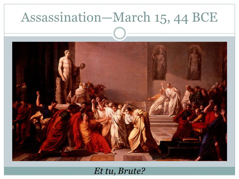 Assassination—March 15, 44 BCE